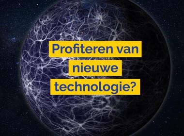 Profiteren van nieuwe technologie